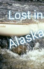 Lost in Alaska (Choose your own adventure) by Kylorens