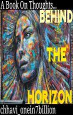 Behind The HORIZON by chhavi_onein7billion