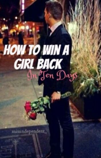How to Win a Girl Back in Ten Days