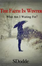 The Faith In Winter (Book 1) by SDodde