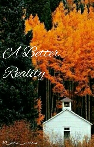 A Better Reality (Brallon)