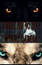 ADDICTED TO YOU by mykko_garcia
