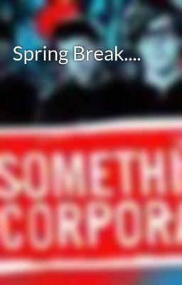 Spring Break....