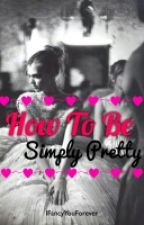 How to be simply pretty by MatchaLoving