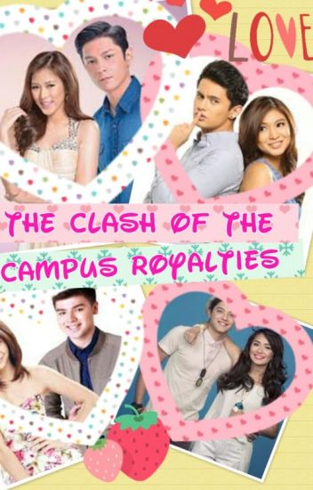 The Clash of the Campus Royalties!