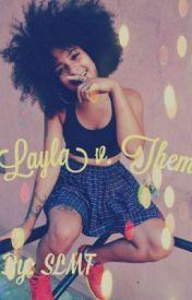 Layla v. Them by 90spoet