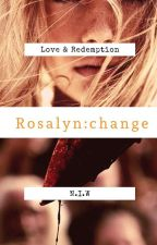 Rosalyn : change by NabilahIW