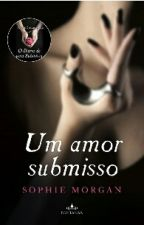 um amor submisso by leticia-cavalcante