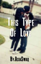 This type of love by AsiaSwaq