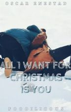 All I Want For Christmas Is You » o.e by foooilicous
