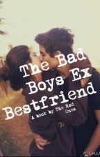 The Bad Boy's Ex Bestfriend by TheRadOnes