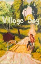 Village boy*تحديث بطيء* by aljokar_blut