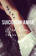 SUICIDIO MI AMOR by Melocotona27