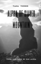 Alpha of Silver Mountain (slow updates) by Browneyedg1rl