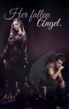 Her Fallen Angel. by AbbieWriter