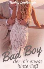 Der Bad Boy,  der mir etwas hinterließ by CrazyInHeaven