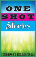 One-Shot Stories Compilation by TheWickedGirl