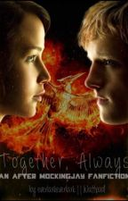 Together, Always || An After Mockingjay Everlark Fanfiction by everlarkeverlark