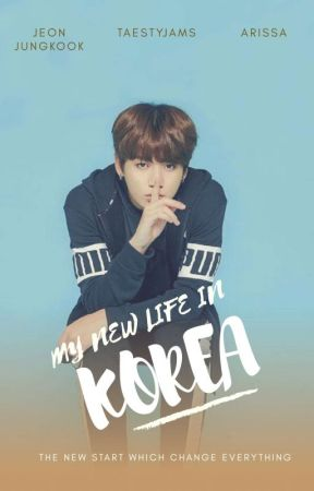 My New Life In Korea by -taestyjams