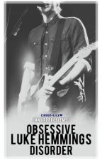 Obsessive Luke Hemmings Disorder. » l.h by cinder-lily