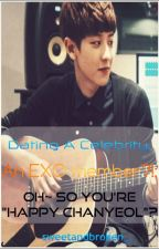 """[1] Dating A Celebrity: An EXO member?!: Oh~ So you're """"Happy Chanyeol"""" by sweetandbroken_"""