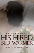 His Hired BedWarmer (Enticed Series 1) by SixxthSergeant