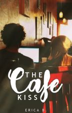 The Cafe Kiss by eringirl123