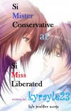 Si Mister CONSERVATIVE at Si Miss LIBERATED (kyrayle23) by KYRAYLE23