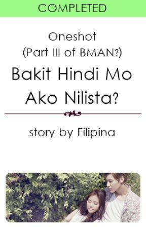 """(Oneshot) """"Bakit Hindi Mo Ako Nilista?"""" by Filipina"""