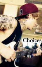 Choices (luke hemmings) by hemm0123