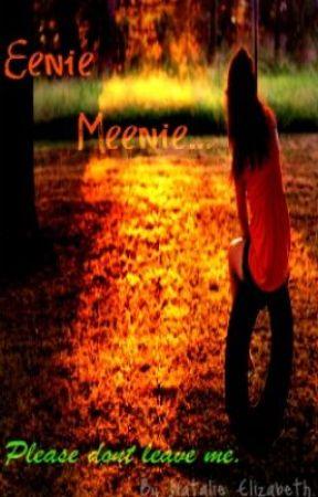 Eeenie Meenie, please dont leave me. by Aliiie