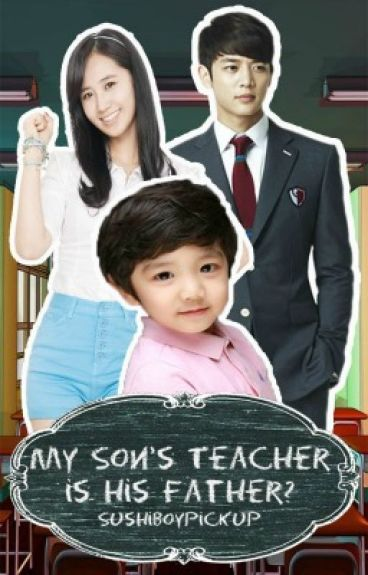 My Son's Teacher is his Father