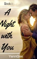Book1: A Night With You by YennGee