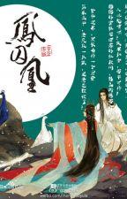 Phượng tù hoàng - Thiên Y Hữu Phong [full] by thu_thu_789