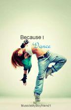 Because I Dance (Fortsetzung von Born to Dance) by MusicIsMyBoyfriend1