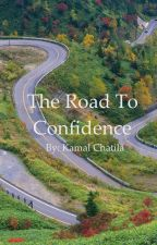 The Road to Confidence by kamalchatila