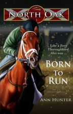 North Oak, Book 1 - BORN TO RUN by AnnHunter82