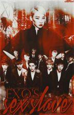 EXO's Sex Slave | EXO ff  by pinkeurolls
