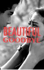 Beautiful Goodbye by eccynov