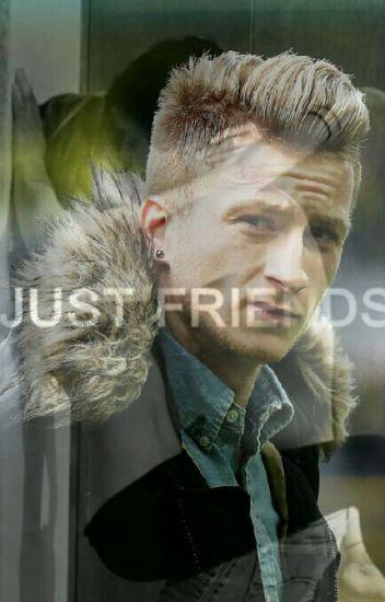Just friends (Marco reus)