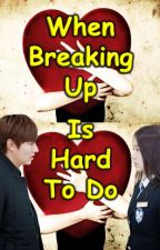 When Breaking Up is Hard to Do(ONE SHOT) by ekasand