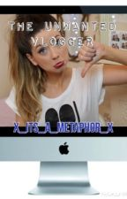 The unwanted Vlogger: A Zoella Fanfiction by x_its_a_metaphor_x