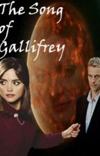 The Song of Gallifrey (Hiatus) by DanyYB