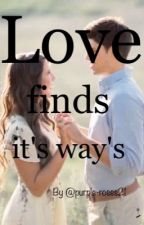 Love finds it's ways by purple_roses21