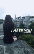 i hate you | l.h by spharkling