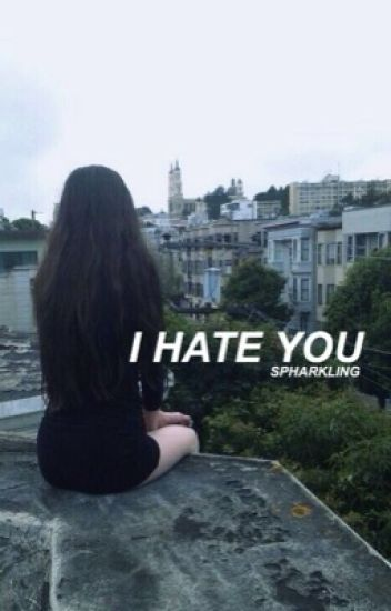 i hate you | l.h