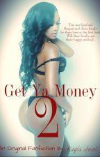 Get Ya Money 2 (Complete) by KaylaAngel