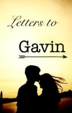 Letters to Gavin by Charlotte_Styles00