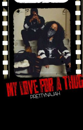 My Love For A Thug  by therealllnayy