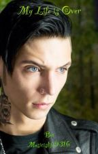 My Life is Over (Black Veil Brides Fan Fiction) (Complete) by Musicis4evs